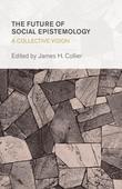 The Future of Social Epistemology: A Collective Vision