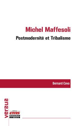 Michel Maffesoli : Postmodernité et Tribalisme
