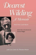 Dearest Wilding: A Memoir, with Love Letters from Theodore Dreiser