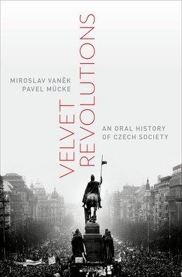 Velvet Revolutions: An Oral History of Czech Society