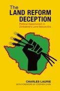 The Land Reform Deception: Political Opportunism in Zimbabwe's Land Seizure Era
