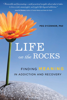 Life on the Rocks: Finding Meaning in Addiction and Recovery