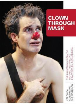 Clown Through Mask: The Pioneering Work of Richard Pochinko as Practised