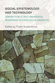 Social Epistemology and Technology: Toward Public Self-Awareness Regarding Technological Mediation
