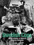 Swedish Cops: From Sjöwall and Wahlöö to Stieg Larsson
