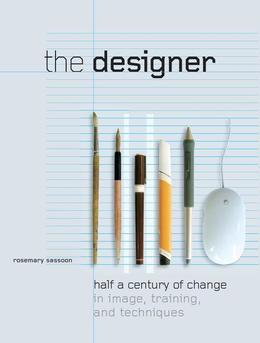The Designer: Half a Century of Change in Image, Training, and Techniques