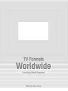 TV Formats Worldwide: Localizing Global Programs