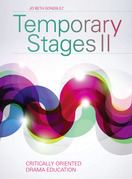 Temporary Stages II: Critically Oriented Drama Education