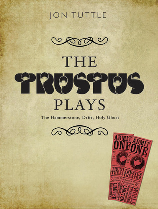 The Trustus Plays: The Hammerstone, Drift, Holy Ghost