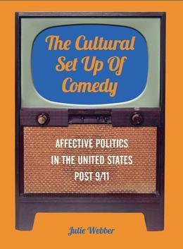 The Cultural Set Up of Comedy: Affective Politics in the United States Post 9/11