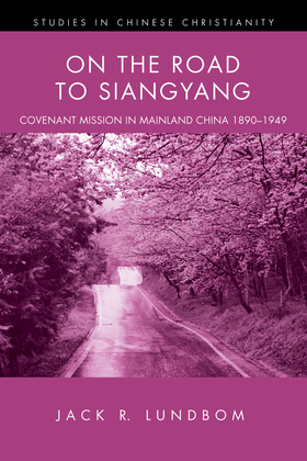 On the Road to Siangyang: Covenant Mission in Mainland China 1890-1949
