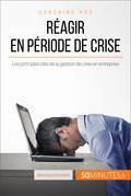 Comment réagir en période de crise ?