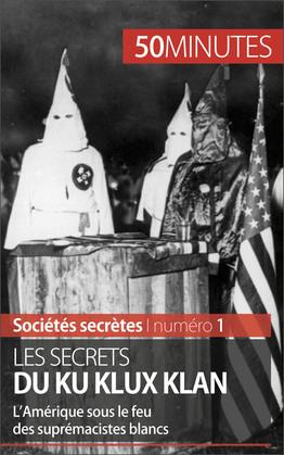 Les secrets du Ku Klux Klan