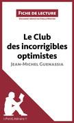 Le Club des incorrigibles optimistes de Jean-Michel Guenassia (Fiche de lecture)