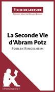 La Seconde Vie d'Abram Potz de Foulek Ringelheim (Fiche de lecture)