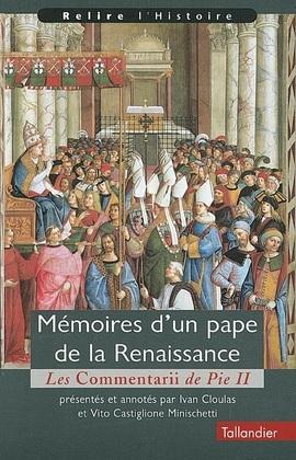 Mémoires d'un pape de la Renaissance.