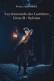 Les tisserands des Lumières - Livre II