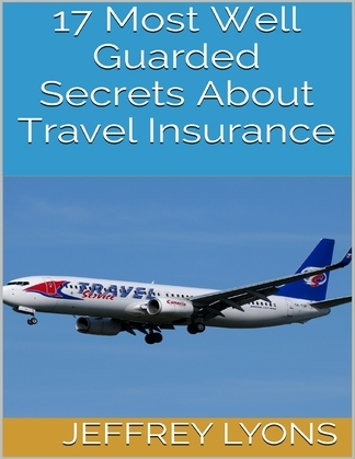 17 Most Well Guarded Secrets About Travel Insurance
