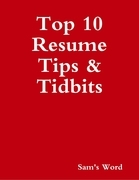 Top 10 Resume Tips & Tidbits