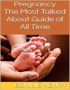 Pregnancy: The Most Talked About Guide of All Time
