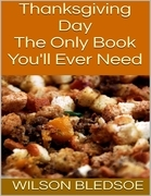 Thanksgiving Day: The Only Book You'll Ever Need