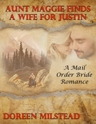 Aunt Maggie Finds a Wife for Justin:  A Mail Order Bride Romance
