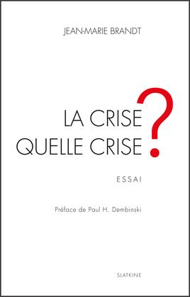 La crise, quelle crise ?