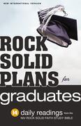 Rock Solid Plans for Graduates