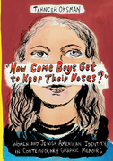 """How Come Boys Get to Keep Their Noses?"": Women and Jewish American Identity in Contemporary Graphic Memoirs"
