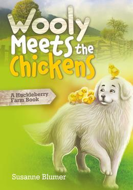 Wooly Meets The Chickens: A Huckleberry Farm Book