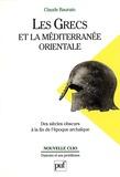 Les Grecs et la Méditerranée orientale. Des « siècles obscurs » à la fin de l'époque archaïque