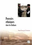 Pouvoirs ethniques dans les Balkans