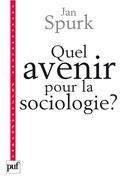 Quel avenir pour la sociologie ?