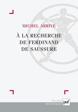 À la recherche de Ferdinand de Saussure