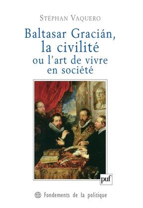 Baltasar Gracián, la civilité ou l'art de vivre en société