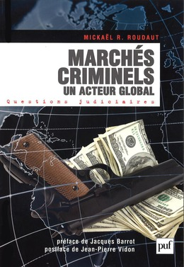 Marchés criminels. Un acteur global