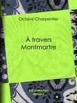 A travers Montmartre