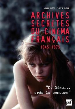 Archives secrètes du cinéma français (1945-1975)
