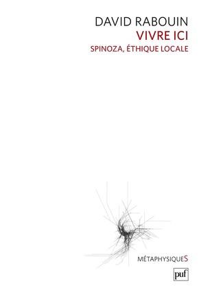 Vivre ici. Spinoza, éthique locale