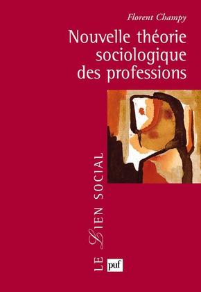 Nouvelle théorie sociologique des professions