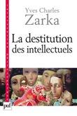 La destitution des intellectuels et autres réflexions intempestives
