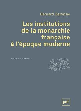 Les institutions de la monarchie française à l'époque moderne