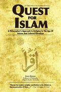 Quest for Islam: A Philosopher's Approach To Religion In The Age Of Science And Cultural Pluralism