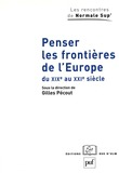Penser les frontières de l'Europe du XIXe au XXIe siècle