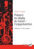 Prévenir les dégâts du travail : l'ergoprévention