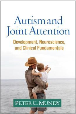 Autism and Joint Attention: Development, Neuroscience, and Clinical Fundamentals