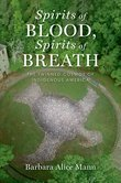 Spirits of Blood, Spirits of Breath: The Twinned Cosmos of Indigenous America