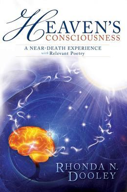 Heaven's Consciousness A Near-death Experience: with Relevant Poetry