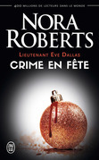 Lieutenant Eve Dallas (Tome 39) - Crime en fête