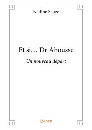 Et si... Dr Ahousse